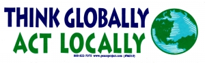 "Think Globally, Act Locally - Small Bumper Sticker/ Decal (5.5"" X 1.75"")"