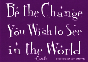 Be the Change You Wish to See in the World - Gandhi - Mini-Sticker