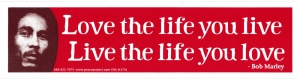 Live the Life You Love, Love the Life You Live - Bob Marley - Small Sticker