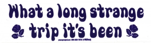 What A Long Strange Trip It's Been - Grateful Dead - Small Bumper Sticker