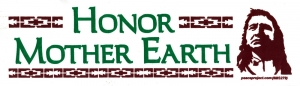 """Honor Mother Earth - Small Bumper Sticker / Decal (5.75"""" X 1.75"""")"""