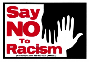 "Say No to Racism - Small Bumper Sticker / Decal (4.25"" X 3"")"