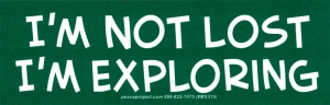 "I'm Not Lost, I'm Exploring - Small Bumper Sticker / Decal (5.25"" X 1.75"")"
