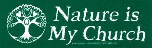 "Nature Is My Church - Small Bumper Sticker / Decal (5.5"" X 1.75"")"