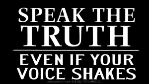 Speak the Truth Even If Your Voice Shakes - Small Bumper Sticker / Decal