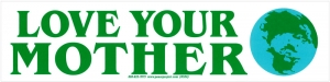 """Love Your Mother - Bumper Sticker / Decal (10"""" X 2.5"""")"""