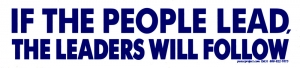 "If the People Lead, the Leaders Will Follow - Bumper Sticker / Decal (10"" X 2.5"""
