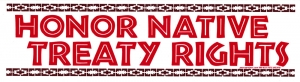 "Honor Native Treaty Rights - Bumper Sticker / Decal (10.5"" X 3"")"