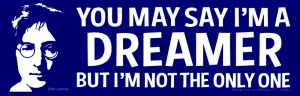 You May Say I'm a Dreamer but I'm Not the Only One - John Lennon - Sticker