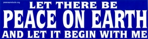 Let There Be Peace on Earth and Let It Begin with Me - Bumper Sticker / Decal