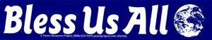 "S355 - Bless Us All - Bumper Sticker / Decal (11"" X 2"")"