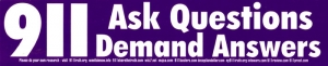 "911 Ask Questions, Demand Answers - Bumper Sticker / Decal (10.75"" X 2.25"")"