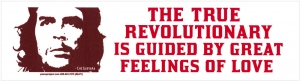 The True Revolutionary is Guided by Great Feelings of Love - Che Guevara Sticker