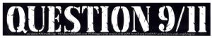 "Question 9/11 - Bumper Sticker / Decal (11"" X 2"")"