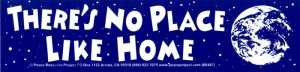 "There's No Place Like Home - Bumper Sticker / Decal (10.75"" X 2.75"")"