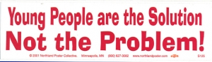 S552 - Young People Are the Solution Not the Problem - Bumper Sticker