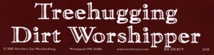 "Treehugging Dirt Worshipper - Bumper Sticker / Decal (11.5"" X 3"")"