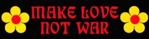 """Make Love Not War - Bumper Sticker / Decal (11.5"""" X 3"""")"""