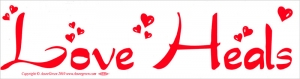 "Love Heals - Bumper Sticker / Decal (11.5"" X 3"")"