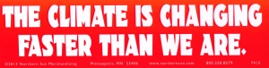 "The Climate Is Changing Faster Than We Are - Bumper Sticker / Decal (11.5"" X 3"")"