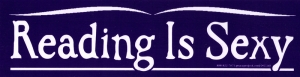 """Reading is Sexy - Bumper Sticker / Decal (9.5"""" X 2.5"""")"""