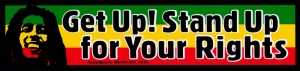 "Get Up! Stand Up for Your Rights - Bob Marley - Bumper Sticker / Decal (9.5"" X 2"