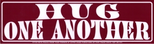 "Hug One Another - Bumper Sticker / Decal (11.5"" X 3"")"