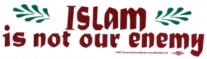 "Islam is not our Enemy - Bumper Sticker / Decal (11.5"" X 3"")"