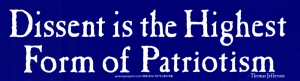 Dissent Is the Highest Form of Patriotism - Thomas Jefferson - Bumper Sticker
