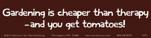 Gardening Is Cheaper Than Therapy And You Get Tomatoes! - Bumper Sticker / Decal
