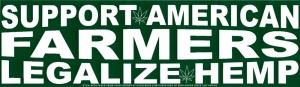 "Support American Farmers, Legalize Hemp - Bumper Sticker / Decal (10.5"" X 3"")"