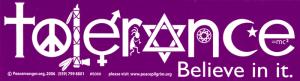 """Tolerance - Believe in It - Bumper Sticker / Decal (11"""" X 3"""")"""