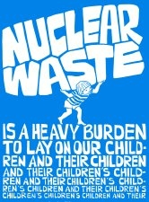 Nuclear Waste is a Heavy Burden... - Poster