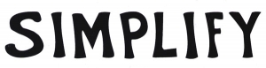 "Simplify - Small Bumper Sticker / Decal (5.5"" X 1.5"")"
