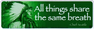 """All Things Share the Same Breath - Small Bumper Sticker / Decal (5.5"""" X 1.75"""")"""