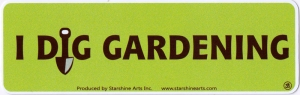 "I Dig Gardening - Small Bumper Sticker / Decal (5.5"" X 1.75"")"