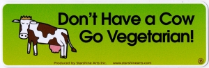 "Don't Have a Cow - Go Vegetarian! - Small Bumper Sticker / Decal (5.5"" X 1.75"")"