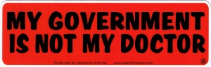 """My Government is Not My Doctor - Small Bumper Sticker / Decal (5.5"""" X 1.75"""")"""