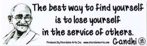 The best way to find yourself is to lose yourself in the service of others - Gan
