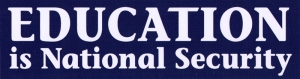 """Education is National Security - Small Bumper Sticker / Decal (5.5"""" X 1.5"""")"""