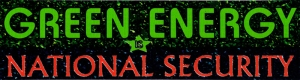 "Green Energy is National Security - Small Bumper Sticker / Decal (5.5"" X 1.5"")"