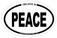 "I Believe in Peace - Small Bumper Sticker / Decal (3"" x 2"" oval)"