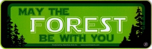 May The Forest Be With You - Small Bumper Sticker