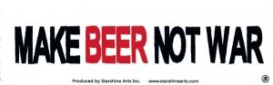 """Make Beer Not War - Small Bumper Sticker / Decal (5.5"""" X 1.75"""")"""
