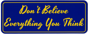 "Don't Believe Everything You Think - Small Bumper Sticker / Decal (5"" X 2"")"