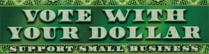 Vote With Your Dollar, Support Small Business - Small Bumper Sticker / Decal