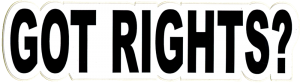 "Got Rights? - Small Bumper Sticker / Decal (5.5"" X 1.5"")"