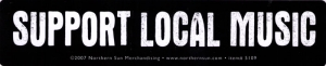 "Support Local Music - Small Bumper Sticker / Decal (7.25"" X 1.5"")"