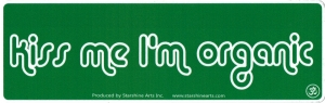 "Kiss Me, I'm Organic - Small Bumper Sticker / Decal (5.5"" X 1.75"")"