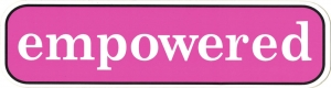 "Empowered - Small Bumper Sticker / Decal (5.5"" X 1.5"")"